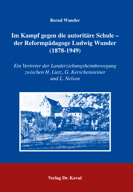 Cover: Im Kampf gegen die autoritäre Schule – der Reformpädagoge Ludwig Wunder (1878-1949)