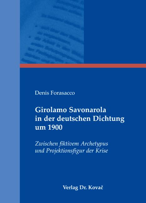Cover: Girolamo Savonarola in der deutschen Dichtung um 1900