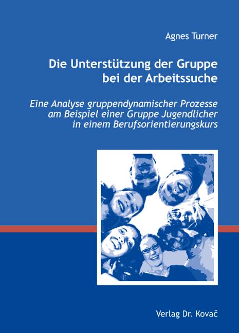 Cover: Die Unterstützung der Gruppe bei der Arbeitssuche