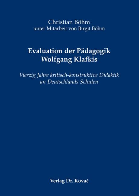 Cover: Evaluation der Pädagogik Wolfgang Klafkis