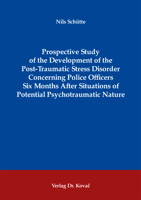 Cover: Prospective Study of the Development of the Post-Traumatic Stress Disorder Concerning Police Officers Six Months After Situations of Potential Psychotraumatic Nature