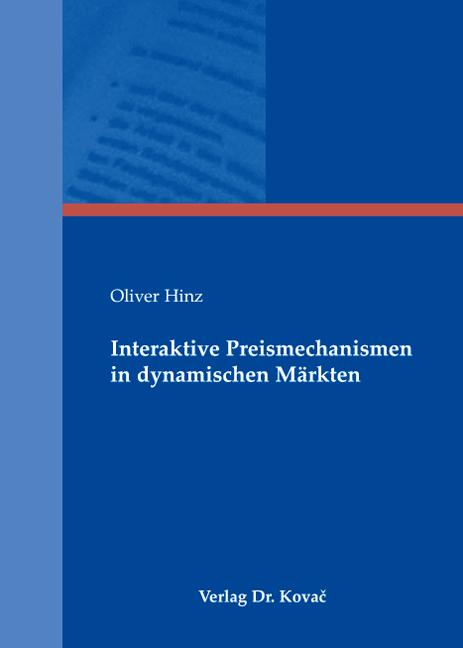 Cover: Interaktive Preismechanismen in dynamischen Märkten