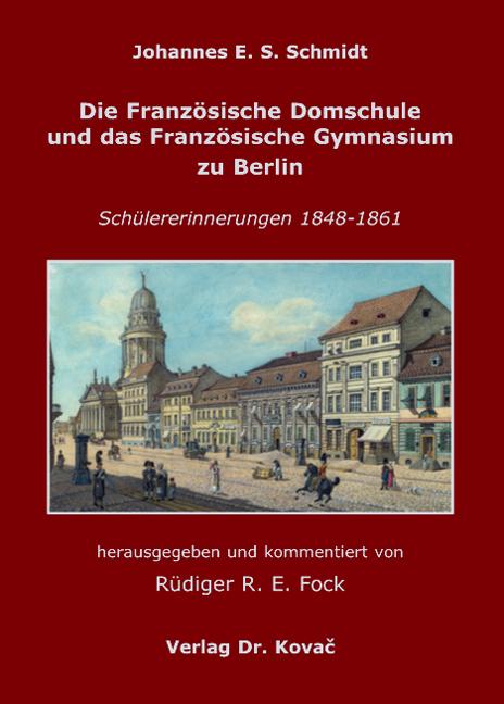 Cover: Die Französische Domschule und das Französische Gymnasium zu Berlin