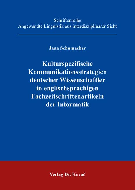 Cover: Kulturspezifische Kommunikationsstrategien deutscher Wissenschaftler in englischsprachigen Fachzeitschriftenartikeln der Informatik