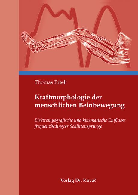 Cover: Kraftmorphologie der menschlichen Beinbewegung
