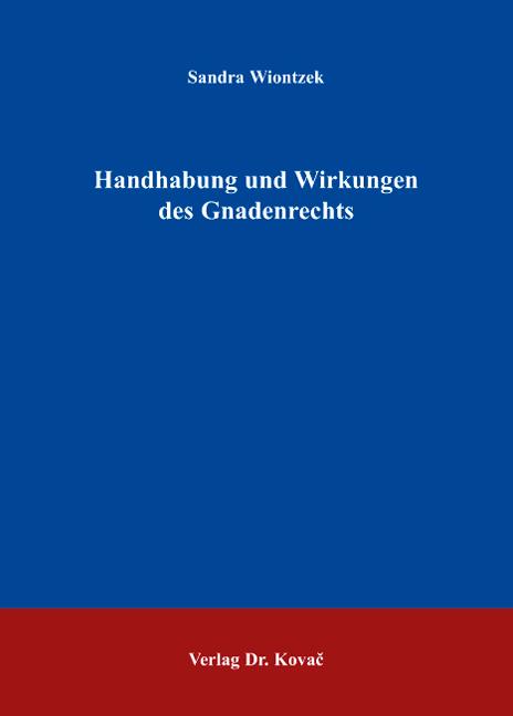 Cover: Handhabung und Wirkungen des Gnadenrechts