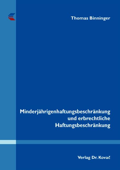 Cover: Minderjährigenhaftungsbeschränkung und erbrechtliche Haftungsbeschränkung