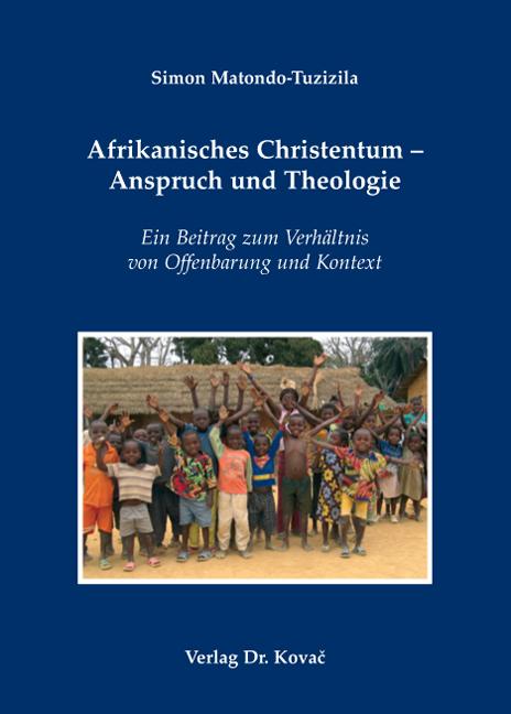 Cover: Afrikanisches Christentum – Anspruch und Theologie