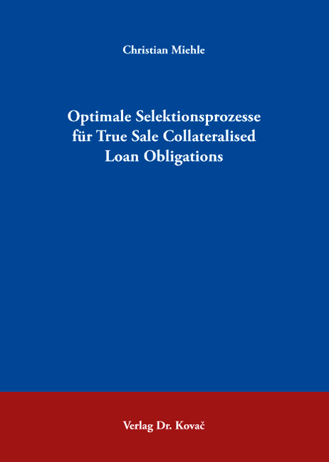 Cover: Optimale Selektionsprozesse für True Sale Collateralised Loan Obligations