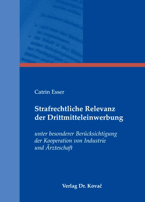 Cover: Strafrechtliche Relevanz der Drittmitteleinwerbung