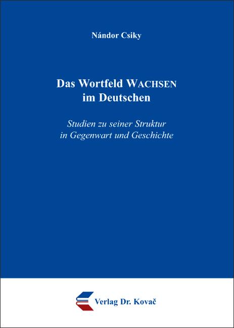 Cover: Das Wortfeld WACHSEN im Deutschen