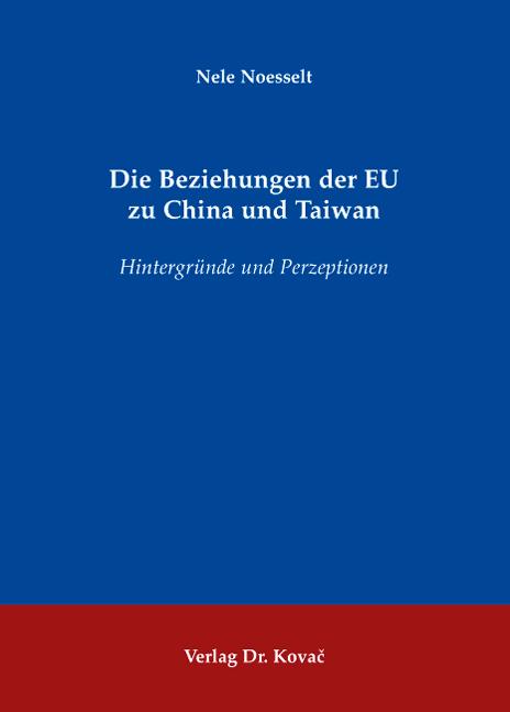 Cover: Die Beziehungen der EU zu China und Taiwan