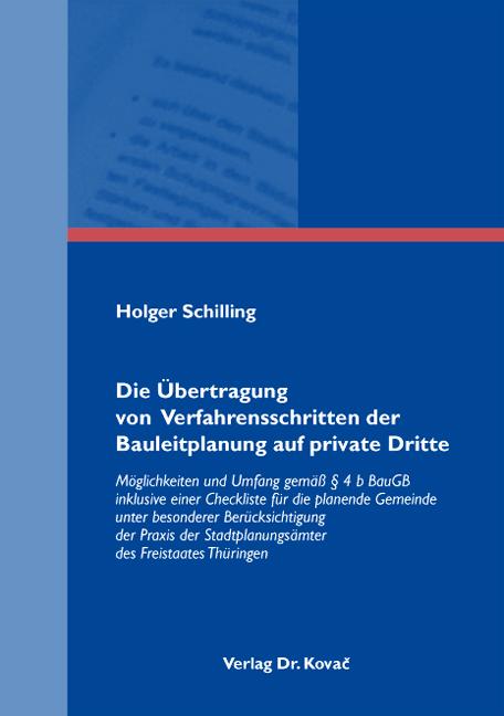 Cover: Die Übertragung von Verfahrensschritten der Bauleitplanung auf private Dritte