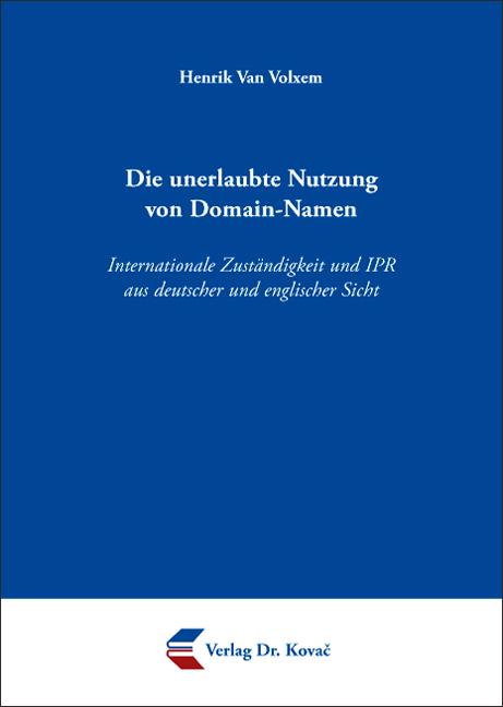 Cover: Die unerlaubte Nutzung von Domain-Namen