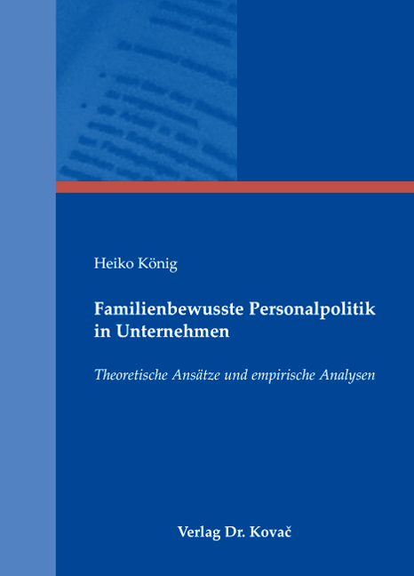 Cover: Familienbewusste Personalpolitik in Unternehmen