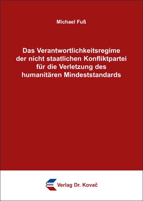 Cover: Das Verantwortlichkeitsregime der nicht staatlichen Konfliktpartei für die Verletzung des humanitären Mindeststandards