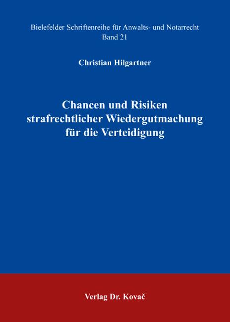 Cover: Chancen und Risiken strafrechtlicher Wiedergutmachung für die Verteidigung