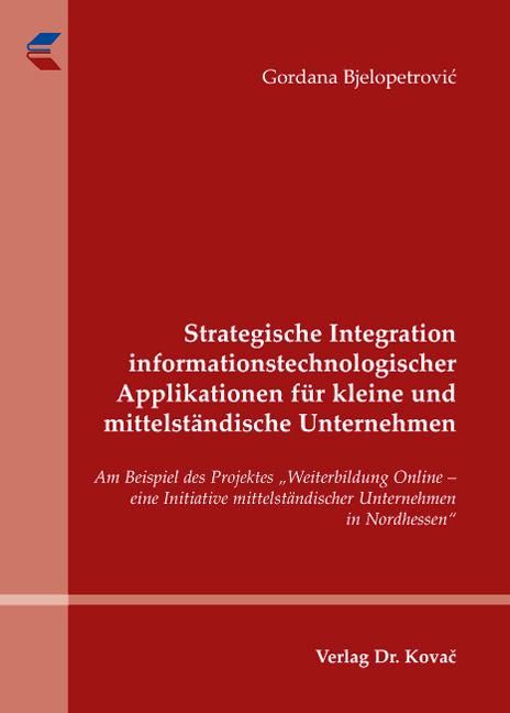 Cover: Strategische Integration informationstechnologischer Applikationen für kleine und mittelständische Unternehmen
