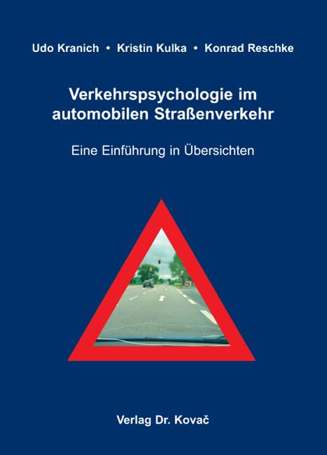 Cover: Verkehrspsychologie im automobilen Straßenverkehr