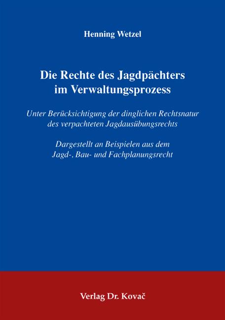 Cover: Die Rechte des Jagdpächters im Verwaltungsprozess