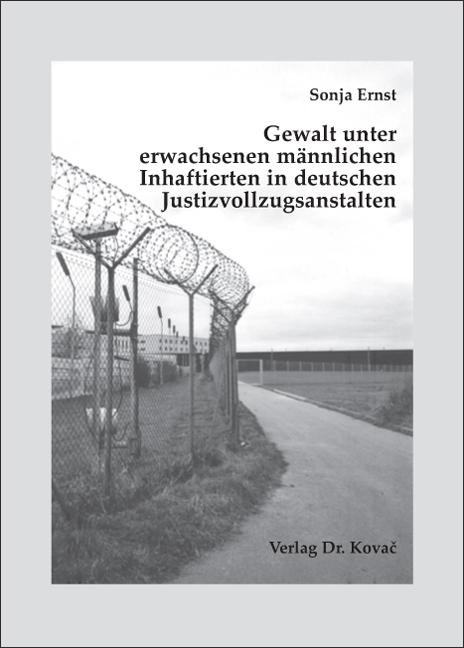 Cover: Gewalt unter erwachsenen männlichen Inhaftierten in deutschen Justizvollzugsanstalten