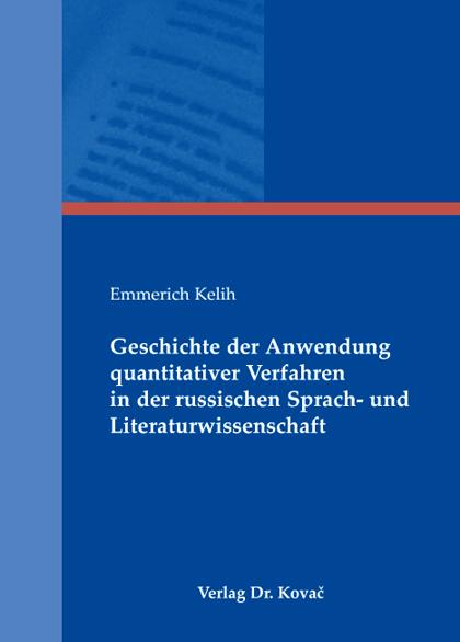 Cover: Geschichte der Anwendung quantitativer Verfahren in der russischen Sprach- und Literaturwissenschaft
