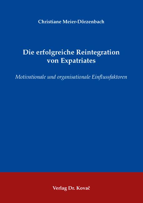 Cover: Die erfolgreiche Reintegration von Expatriates
