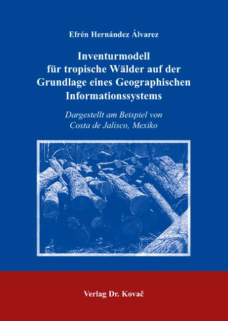 Cover: Inventurmodell für tropische Wälder auf der Grundlage eines Geographischen Informationssystems
