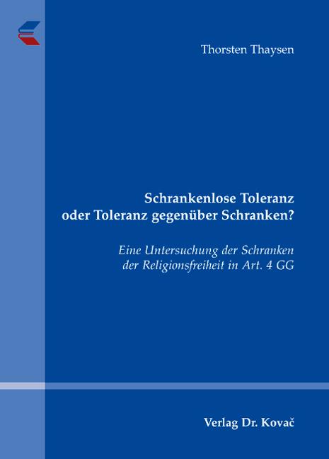 Cover: Schrankenlose Toleranz oder Toleranz gegenüber Schranken?
