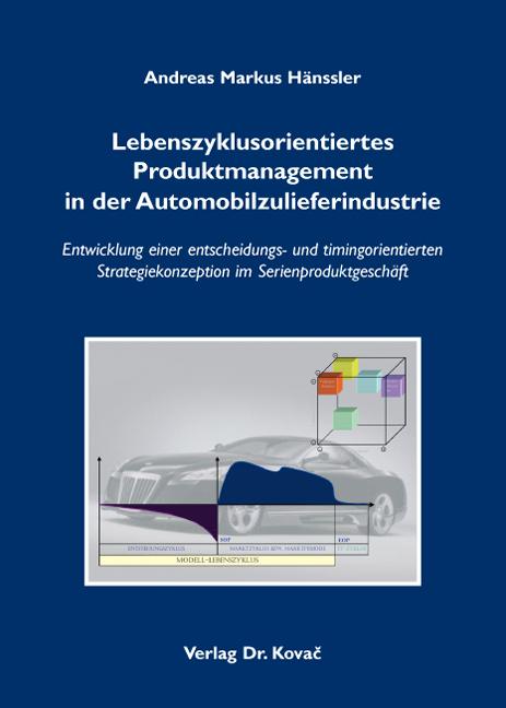 Cover: Lebenszyklusorientiertes Produktmanagement in der Automobilzulieferindustrie