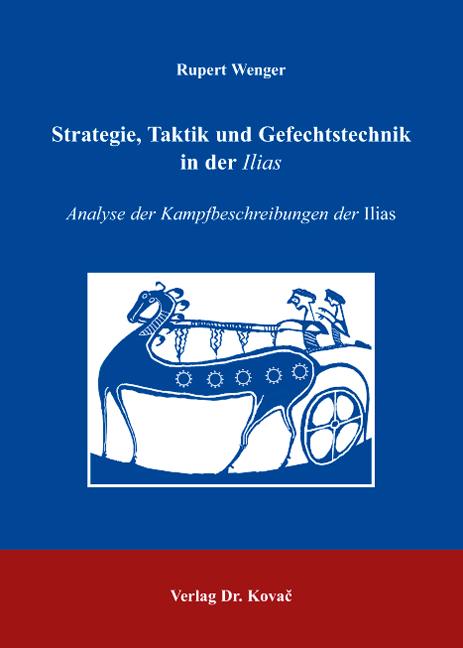 Cover: Strategie, Taktik und Gefechtstechnik in der Ilias