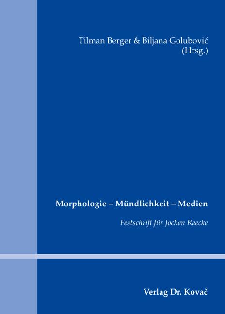 Cover: Morphologie – Mündlichkeit – Medien