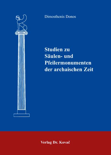Cover: Studien zu Säulen- und Pfeilermonumenten der archaischen Zeit