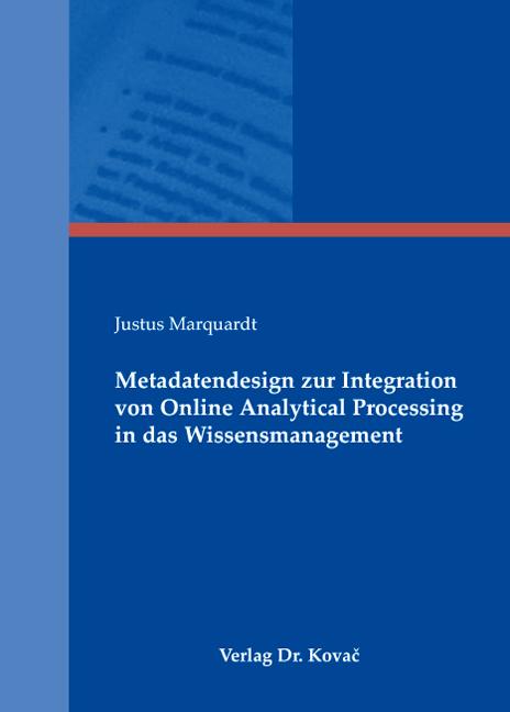 Cover: Metadatendesign zur Integration von Online Analytical Processing in das Wissensmanagement