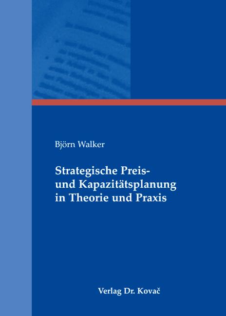 Cover: Strategische Preis- und Kapazitätsplanung in Theorie und Praxis