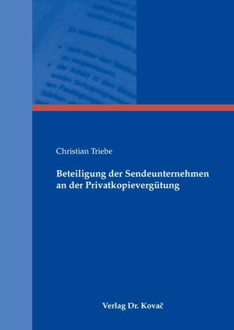 Cover: Beteiligung der Sendeunternehmen an der Privatkopievergütung