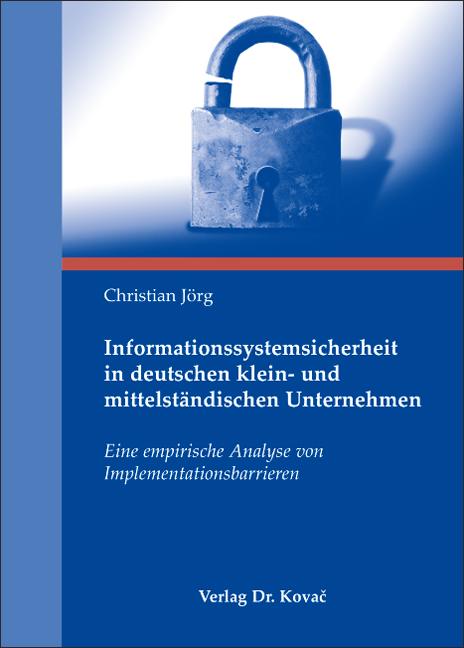 Cover: Informationssystemsicherheit in deutschen klein- und mittelständischen Unternehmen