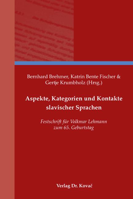 Cover: Aspekte, Kategorien und Kontakte slavischer Sprachen