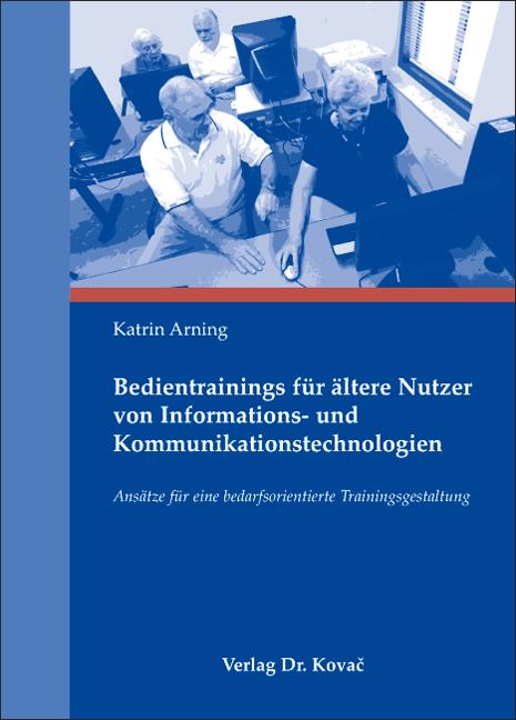 Cover: Bedientrainings für ältere Nutzer von Informations- und Kommunikationstechnologien