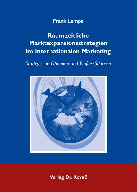 Cover: Raumzeitliche Marktexpansionsstrategien im internationalen Marketing