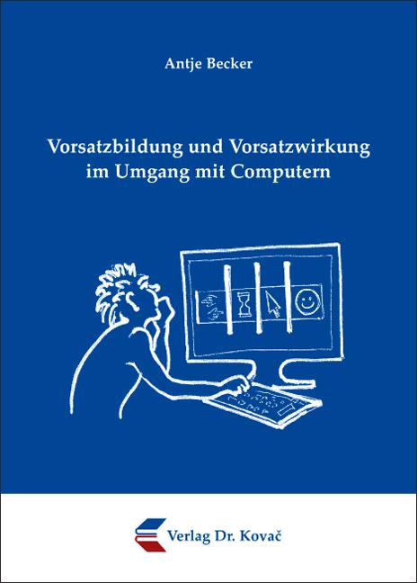 Cover: Vorsatzbildung und Vorsatzwirkung im Umgang mit Computern