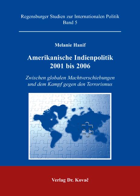 Cover: Amerikanische Indienpolitik 2001 bis 2006