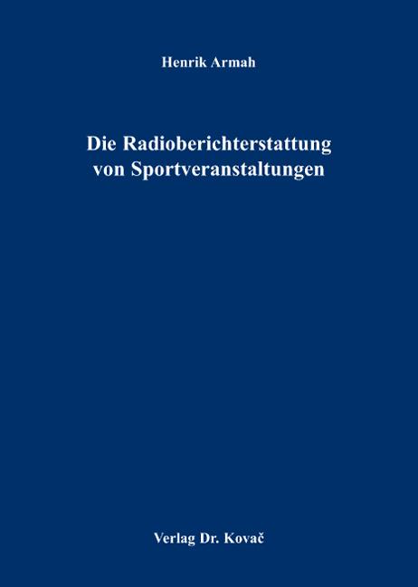 Cover: Die Radioberichterstattung von Sportveranstaltungen