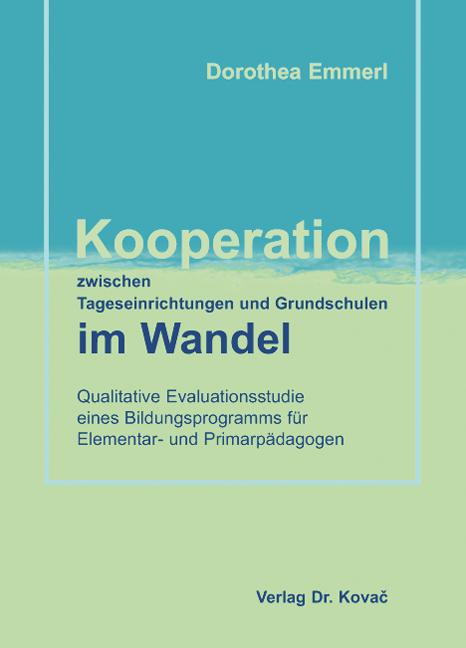 Cover: Kooperation zwischen Tageseinrichtungen und Grundschulen im Wandel