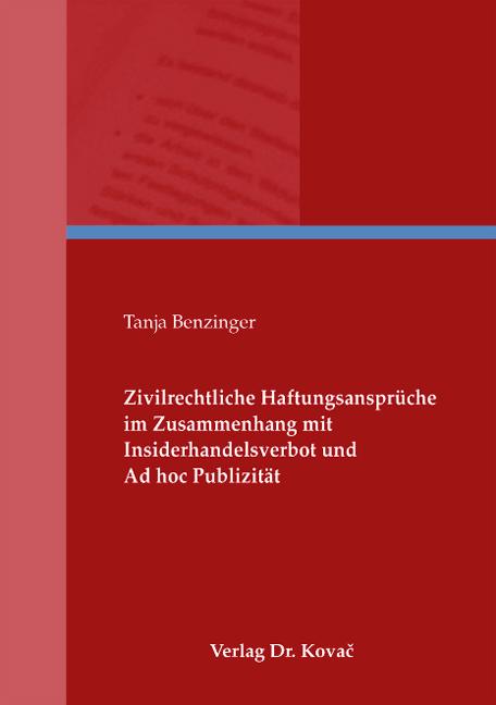 Cover: Zivilrechtliche Haftungsansprüche im Zusammenhang mit Insiderhandelsverbot und Ad hoc Publizität