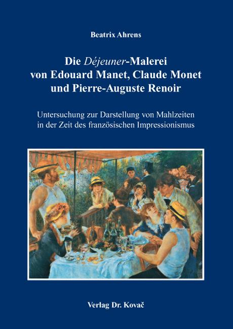 "Cover: Die ""Déjeuner""-Malerei von Edouard Manet, Claude Monet und Pierre-Auguste Renoir"