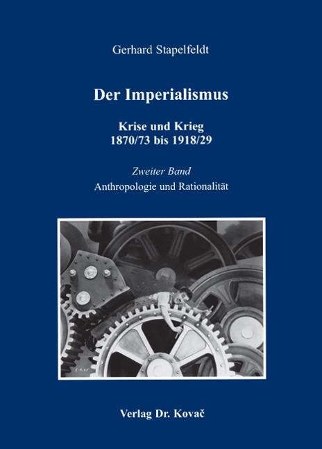 Cover: Der Imperialismus – Krise und Krieg 1870/73 bis 1918/29