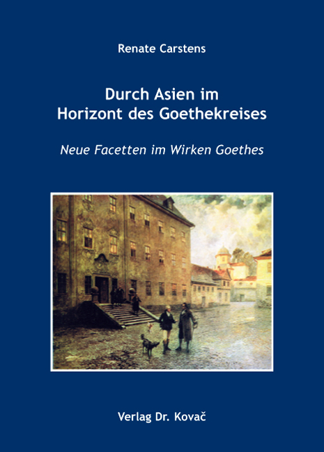 Cover: Durch Asien im Horizont des Goethekreises