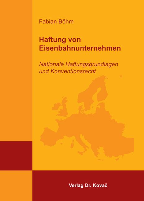 Cover: Haftung von Eisenbahnunternehmen