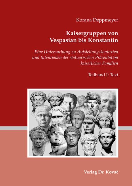 Cover: Kaisergruppen von Vespasian bis Konstantin